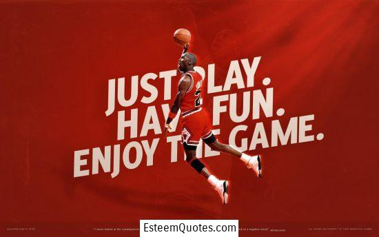 michael jordan just play enjoy the game quote