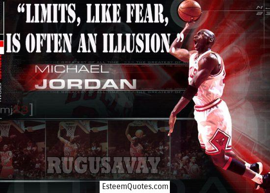 michael jordan limits like fear is often an illusion quote