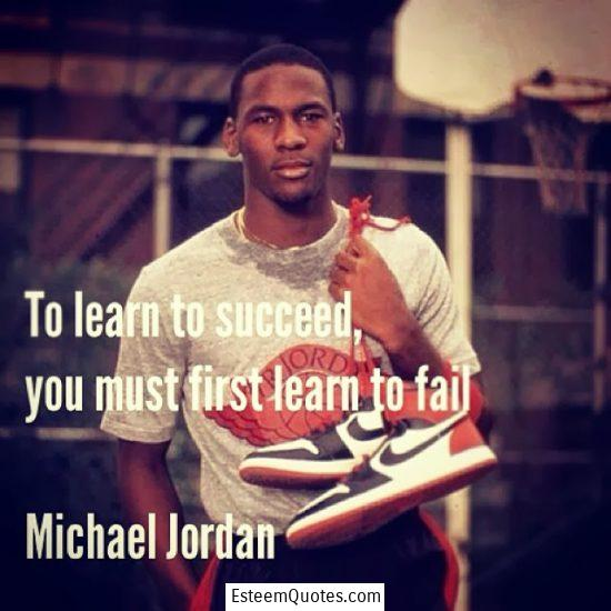 michael jordan learn to succeed you must fail quote